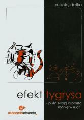Efekt tygrysa puść swoją osobistą markę w ruch - Maciej Dutko | mała okładka