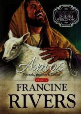 Amos Prorok pasterz z Tekoa Część 4 - Francine Rivers   mała okładka