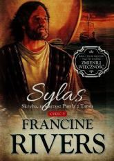 Sylas Skryba towarzysz Pawła z Tarsu Część 5 - Francine Rivers   mała okładka
