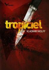 Tropiciel - Vladimir Wolff   mała okładka