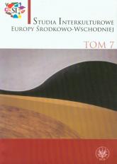 Studia interkuturowe Europy Środkowo-Wschodniej Tom 7 -  | mała okładka