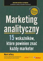Marketing analityczny 15 wskaźników, które powinien znać każdy marketer - Mark Jeffery | mała okładka