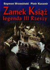 Zamek Książ legenda III Rzeszy + CD - Wrzesiński Szymon, Kucznir Piotr | mała okładka