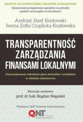 Transparentność zarządzania finansami lokalnymi - Kozłowski Józej Andrzej, Czaplicka-Kozłowska Zofia Iwona | mała okładka