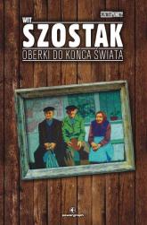 Oberki do końca świata - Wit Szostak | mała okładka