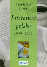 Literatura polska 1939-2009 - Stanisław Burkot | mała okładka