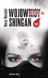 Wojownicy Shingan Mistrzowie zła - Maciej Maciejski | mała okładka