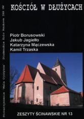Kościół w Dłużycach - Borusowski Piotr, Jagiełło Jakub, Mączewska K | mała okładka