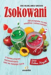 Zsokowani 100 przepisów na soki, smoothies i zielone koktajle - Helms Eric, Greeven Amely | mała okładka