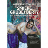 Śmierć Grubej Berty - Agnieszka Czerwińska | mała okładka