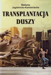 Transplantacja duszy - Stefania Jagielnicka-Kamieniecka | mała okładka