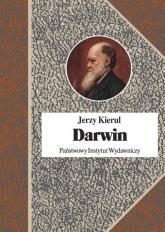 Darwin czyli pochwała faktów - Jerzy Kierul | mała okładka