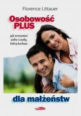Osobowość plus dla małżeństw jak zrozumieć siebie i osobę, którą kochasz - Florence Littauer   mała okładka