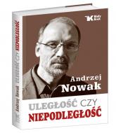 Uległość czy niepodległość - Andrzej Nowak | mała okładka