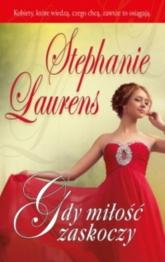 Gdy miłość zaskoczy - Stephanie Laurens | mała okładka