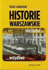 Warszawskie historie nieznane wstydliwe - Rafał Jabłoński   mała okładka