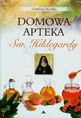 Domowa apteka św. Hildegardy - Gottfried Hertzka   mała okładka