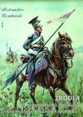 Źródła do historii Pułku Polskiego Lekkokonnego Gwardii Napoleona - Aleksander Rembowski | mała okładka