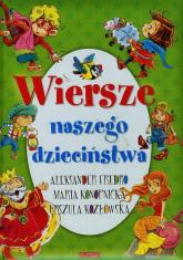 Wiersze naszego dzieciństwa - Fredro Aleksander, Kozłowska Urszula, Konopnicka Maria | mała okładka