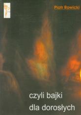 Przed górami, przed lasami czyli bajki dla dorosłych - Piotr Rowicki | mała okładka