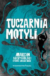 Tuczarnia motyli - Marcin Szczygielski | mała okładka