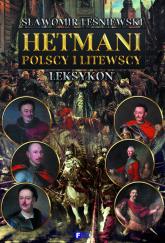 Hetmani polscy i litewscy - Sławomir Leśniewski | mała okładka
