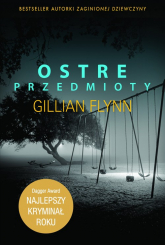 Ostre przedmioty - Gillian Flynn | mała okładka