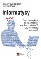 Informatycy - Łubieńska Katarzyna, Woźniak Jacek   mała okładka