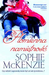 Płomienna namiętność - Sophie McKenzie | mała okładka