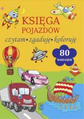 Księga pojazdów Czytam, zgaduję, koloruję - Elżbieta Wójcik | mała okładka