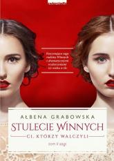 Stulecie Winnych Tom 2 Ci, którzy walczyli - Ałbena Grabowska | mała okładka