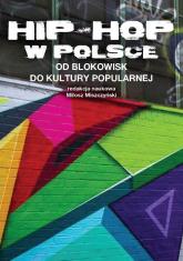 Hip-Hop w Polsce od blokowisk do kultury popularnej -    mała okładka