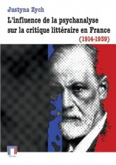 L'influence de la psychanalyse sur la critique littéraire en France (1914-1939) - Justyna Zych | mała okładka