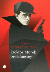 Doktor Murek zredukowany - Tadeusz Dołęga-Mostowicz   mała okładka