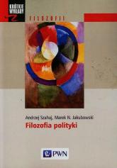 Filozofia polityki - Szahaj Andrzej, Jakubowski Marek N. | mała okładka