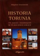 Historia Torunia 775 zadań i rozwiązań w 775 rocznicę lokacji - Zbigniew Grochowski | mała okładka