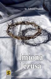 Imiona Jezusa - Edward Staniek | mała okładka