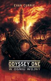 Odyssey One Tom 4: W ogniu wojny - Evan Currie | mała okładka