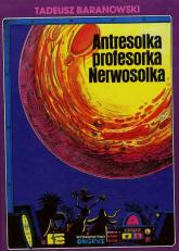 Antresolka profesorka Nerwosolka - Tadeusz Baranowski   mała okładka