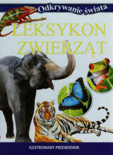 Leksykon zwierząt Ilustrowany przewodnik - zbiorowa praca | mała okładka