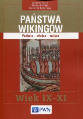 Państwa Wikingów Podboje - władza - kultura. Wiek IX-XI - Forte Angelo, Oram Richard, Pedersen Frederik | mała okładka