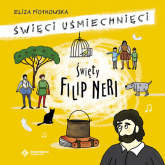 Święty Filip Neri - Eliza Piotrowska | mała okładka