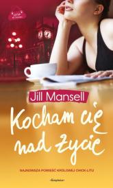 Kocham cię nad życie - Jill Mansell | mała okładka