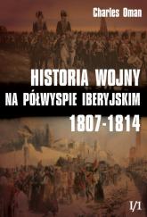 Historia wojny na Półwyspie Iberyjskim 1807-1814 Tom 1 Część 1 - Oman Charles | mała okładka