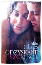 Odzyskane szczęście - Abbi Glines | mała okładka