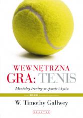 Wewnętrzna gra: tenis - Gallwey Timothy | mała okładka