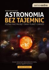 Astronomia bez tajemnic Poznaj fascynujący świat planet i gwiazd - Przemysław Rudź | mała okładka
