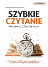 Szybkie czytanie Poradnik z ćwiczeniami Przekonaj się, że szybkie czytanie sprzyja lepszemu zrozumieniu i zapamiętaniu czytanego tekstu! - Jolanta Jaworska-Jamruszkiewicz | mała okładka