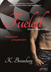 Fueled Napędzani pożądaniem Tom 2 - K. Bromberg | mała okładka
