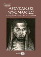 Afrykański wygnaniec Tożsamość a prawa człowieka - zbiorowa Praca | mała okładka